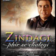 Singer Ravindra Singh's Music Video ZINDAGI – PHIR SEY CHALEGI – OUT NOW